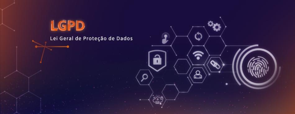 Lei Geral de Proteção de Dados – LGPD